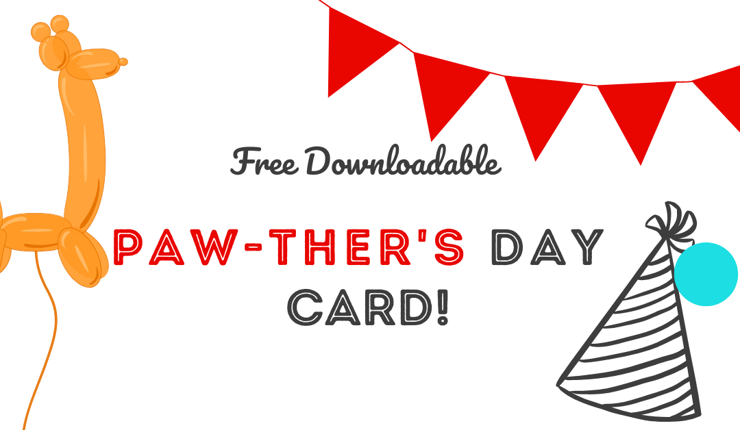 Free Downloadable Pawther's Day Card