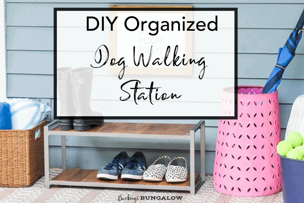 DIY Organized Dog Walking Station