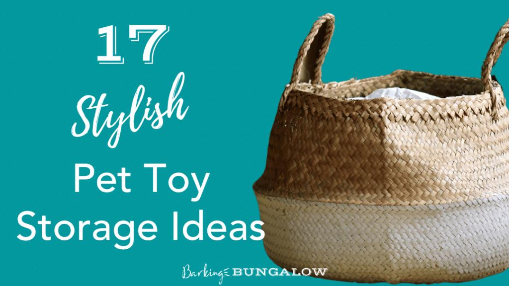 Stylish Pet Toy Storgage Ideas